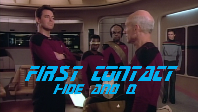 First Contact Hide and Q