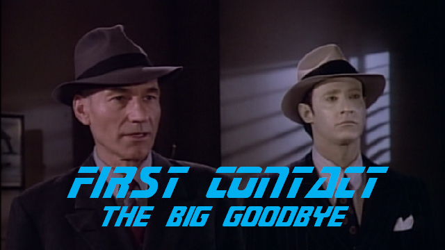 First Contact – The Big Goodbye