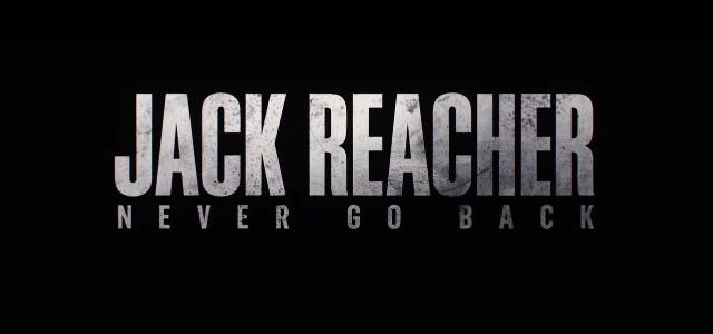 Jack Reacher Never Go Back title card