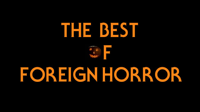 the-best-of-foreign-horror