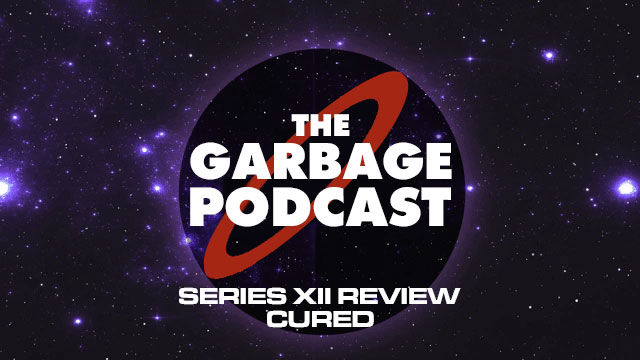 The-Garbage-Podcast-Cured