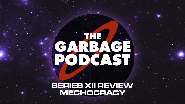 The-Garbage-Podcast-Mechocracy