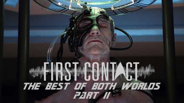 First-Contact-The-Best-of-Both-Worlds-Part-II